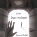 Search of the light/Crying from Silence
