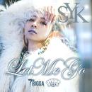 Let Me Go (feat. SYK)/TRIGGABEATZ
