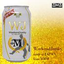 Weekend Junky/MMM