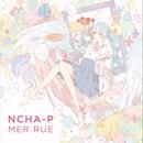 Mer Rue/Ncha-P