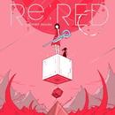 Re:RED/KASHIWA Daisuke