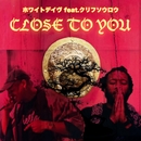 Close to you (feat. Clif Soulo)/White Dave