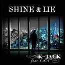 SHINE & LIE (feat. Y.K.T)/K-JACK