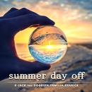 SUMMER DAY OFF (feat. DOGGSTA FAMILIA & GYARICK)/K-JACK
