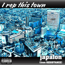 I rep this town/japalon