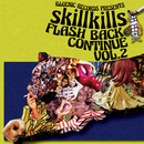 FLASH BACK CONTINUE VOL.2/skillkills