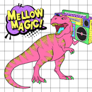 Mellow Magic!/Various Artists