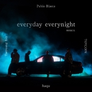 everyday everynight (Remix) [feat. TOYCOIN & TaeyoungBoy]/Pablo Blasta & haqu