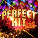 PERFECT HITS -2018 selection-/Various Artists