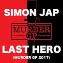 LAST HERO (Murder GP 2017)/SIMON JAP