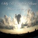 Where are we going/Silly B & Mek Piisua