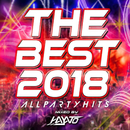THE BEST 2018 - ALL PARTY HITS - mixed by HAYATO/HAYATO