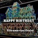 Happy Birthday/Ultramarine Ocelot