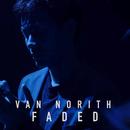 Faded/Van Norith