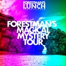 FORESTMAN'S MAGICAL MYSTERY TOUR/FORESTMAN'S LUNCH