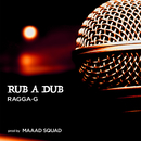 RUB A DUB/RAGGA-G