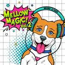 Mellow Magic! vol.2/Various Artists
