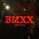 BMXX 2009-2014/BMXX