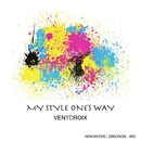 MY STYLE ONE'S WAY/VENTCROIX