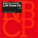 Life Goes On/NEIGHBORS COMPLAIN