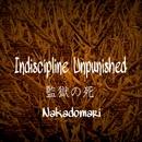 Indiscipline Unpunished/Nakadomari