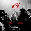 WTFIY (WhoTheFuckisYou) [feat. Young Yujiro]/Jin Dogg