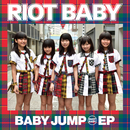BABY JUMP EP/RIOT BABY