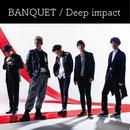 Deep impact/BANQUET