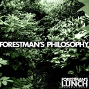 FORESTMAN'S PHILOSOPHY/FORESTMAN'S LUNCH