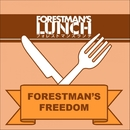 FORESTMAN'S FREEDOM/FORESTMAN'S LUNCH