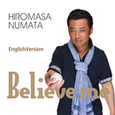 BelieveMe (EnglishVersion)/沼田浩正