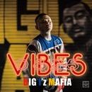 0825VIBES/BIGIz'MAFIA