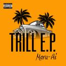TRILL E.P./MARU-AI