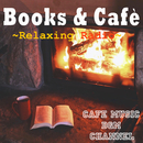 Books & Café ~Relaxing Cafe Music & Fireplace~/Cafe Music BGM channel
