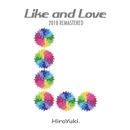 Like and Love (2018 REMASTERED)/HiroYuki.
