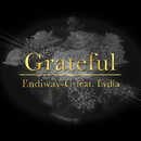 Grateful (feat. Lydia)/Endiway-C