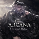ARCANA/Eternal Melody