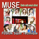 MUSE FUSION Super Technique/MUSE
