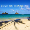 Relax with Lanikai Waves/Hawaiian Relaxation and Sleep