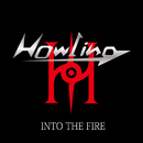 Into The Fire/HOWLING