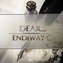 Dear.../Endiway-C