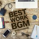 BEST WORK BGM -集中力を上げる音楽40選-/The Illuminati