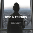 BMD With Friends - WE'RE ALL FRIENDS/Various Artists