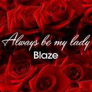 Always be my lady/Blaze