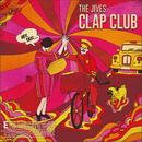 CLAP CLUB/THE JIVES
