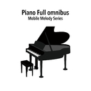 Mobile Melody Series Full Piano omnibus vol.4/Mobile Melody Series