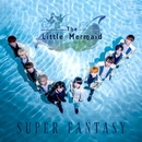 The Little Mermaid/SUPER FANTASY