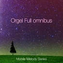 Mobile Melody Series Full Orgel omnibus vol.4/Mobile Melody Series