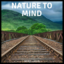 Nature To Mind - Relaxing Concentration Piano/Relax α Wave