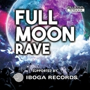 FULLMOON RAVE - SUPPORTED BY IBOGA RECORDS/Various Artists